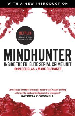 Mindhunter Inside the FBI Elite Serial Crime Unit