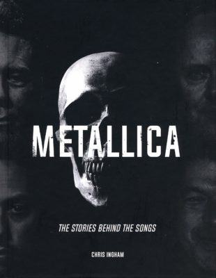 Metallica: The Stories Behind the Songs Book