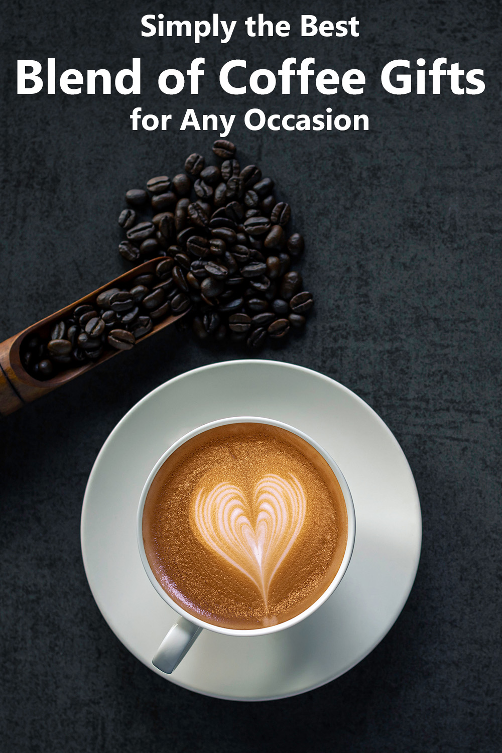 Simply the Best Blend of Coffee Gifts for Any Occasion social