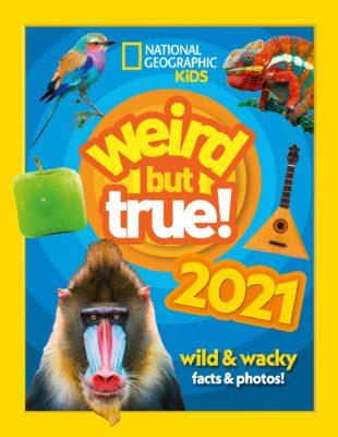 Weird but true! 2021 wild and wacky facts & photos!