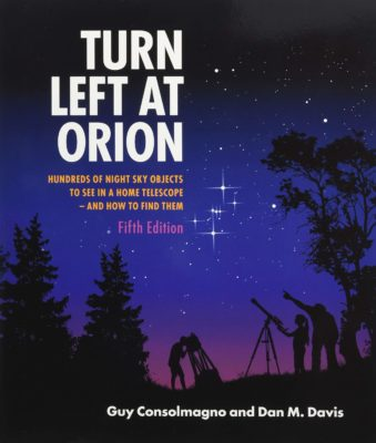 Turn Left at Orion: Hundreds of Night Sky Objects to See in a Home Telescope